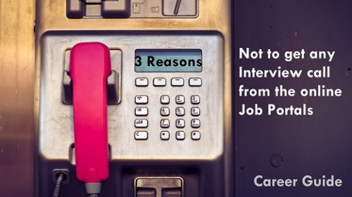 3 Reasons, not to get any Interview call from the online Job Portals