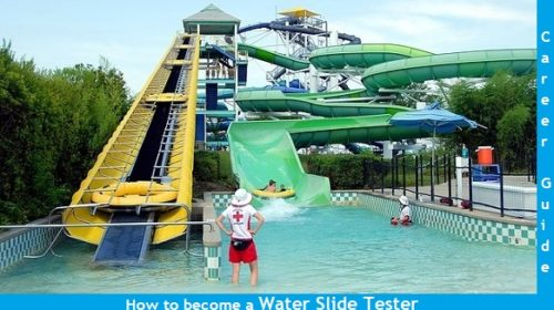 Want to Become a Water Slide Tester? [Must Know Things] Career Guide