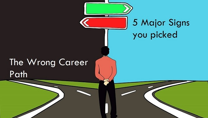 major signs you picked the wrong career path