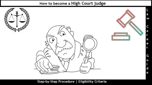 How to become a High Court Judge [Step-by-Step] Guide