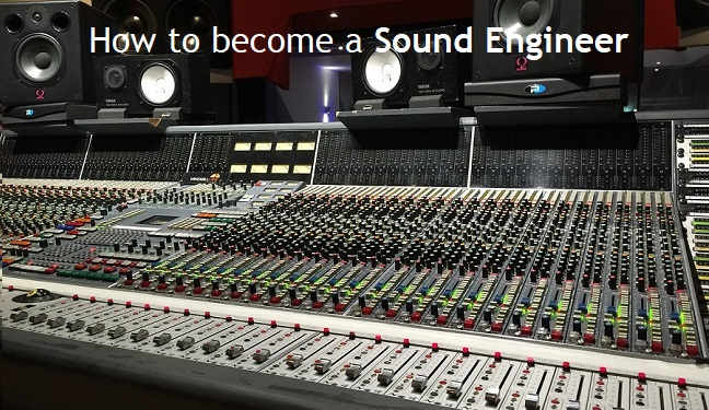 How to make your career in Sound Engineering [Step-by-Step] Guide