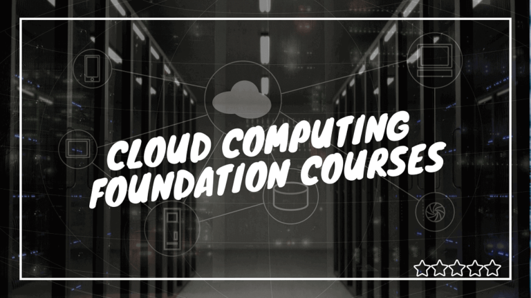 4 Best Online Courses for Cloud Computing  [Foundation Courses]