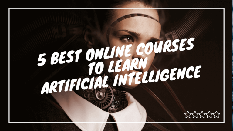 5 Best Online Courses to Learn Artificial Intelligence [Risk-Free]