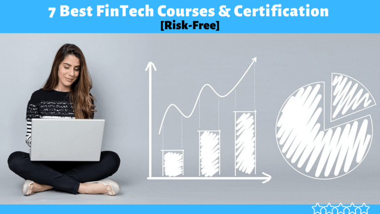 Top 7 Best FinTech Online Courses & Certification in [2020] - Risk-Free Courses