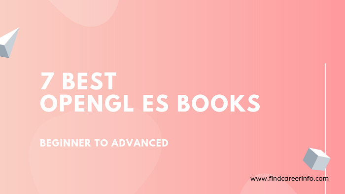 7 Best OpenGL ES Books You Should Read | Beginner To Advanced [2020 UPDATED]