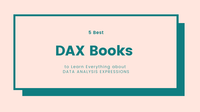 5 Best DAX Books to Learn Everything about Data Analysis Expressions [2020 UPDATED]