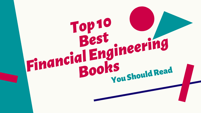 Top 10 Best Financial Engineering Books You Should Read [2020 UPDATED]