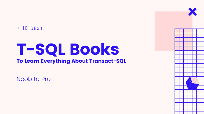 10 Best T-SQL Books to Learn Everything about Transact-SQL | Noob to Pro [2020 UPDATED]