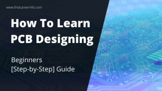 How To Learn PCB Designing | Beginners [Step-by-Step] Guide
