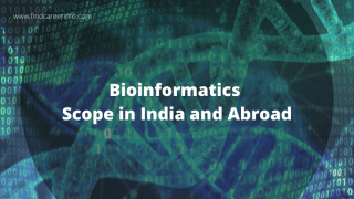 Scope of Bioinformatics: India or Abroad - Which is Better?